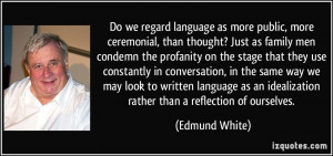 More Edmund White Quotes