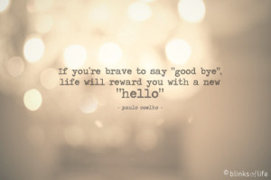 If You're Brave To Say Good Bye