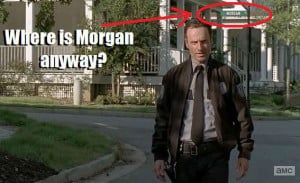 Of course, Morgan doesn't appear in person until the Season 5 finale ...