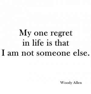 woody allen, quotes, sayings, life, regret, about yourself