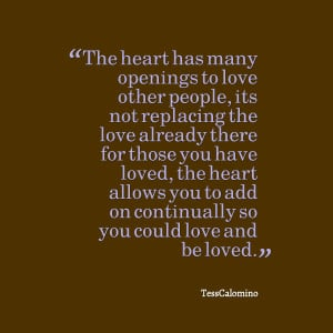 Quotes Picture: the heart has many openings to love other people, its ...