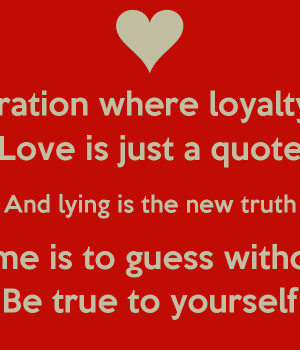 where loyalty is just a tattoo love is just a quote and lying ...