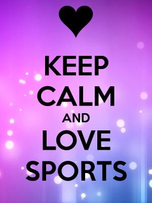 keep calm and love sports
