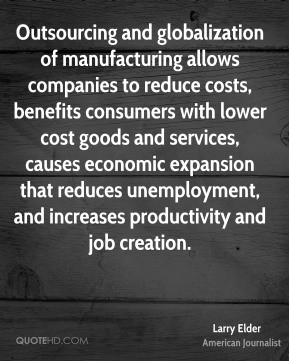 Larry Elder - Outsourcing and globalization of manufacturing allows ...