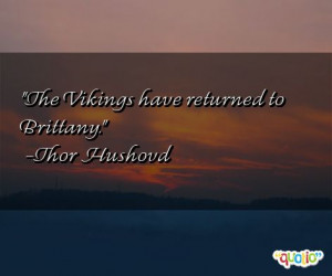 Famous Viking Quotes http://www.famousquotesabout.com/on/Vikings