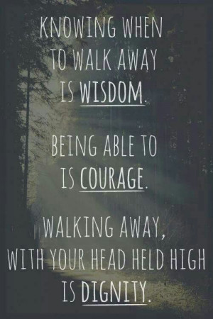 Know when to walk away.