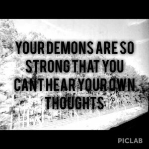 Battling our demons is a full time job