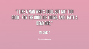 Your a Good Man Quotes
