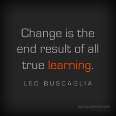 "... true learning."" ― Leo Buscaglia #quote #learning I miss you Leo"