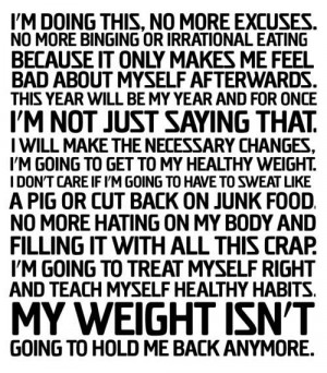 ... doing this, no more excuses, no more binging or irrational eating