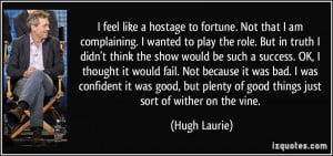 quote-i-feel-like-a-hostage-to-fortune-not-that-i-am-complaining-i ...