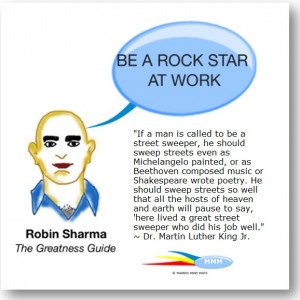 Robin Sharma says: BE A ROCK STAR AT WORK