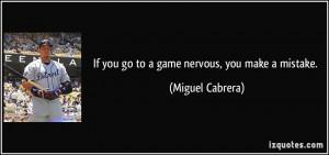 More Miguel Cabrera Quotes