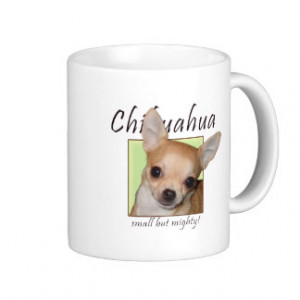 Chihuahua, Small but Mighty Coffee Mugs