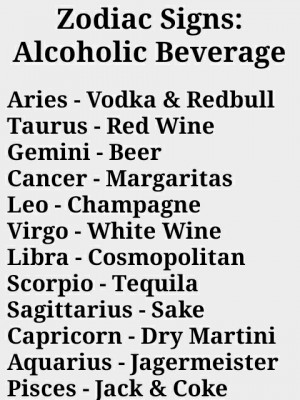 alcohol, aquarius, aries, capricorn, quotes, zodiac, zodiac signs