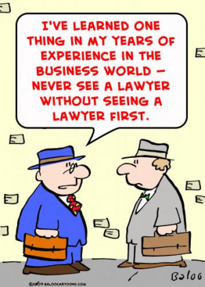 lawyer business law never see a lawyer without seeing a lawyer ...