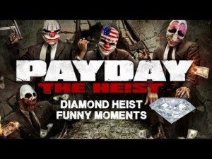 payday the heist diamond heist funny moments payday the heist