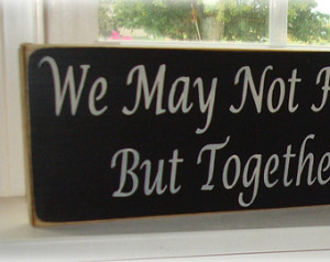 Wood sign. We May Not Have It All T ogether wood sign sayings board ...