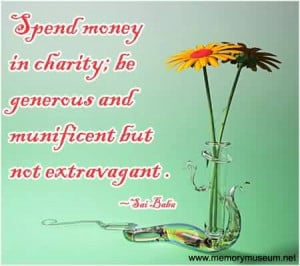 Best Charity Quote by Sai Baba - Spend Money in Charity.