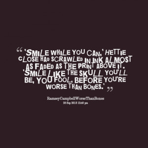 Quotes Picture: smile while you can, hettie close had scrawled in ink ...