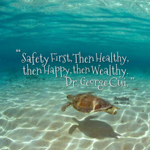 Quotes Picture: safety first, then healthy, then happy, then wealthy ...