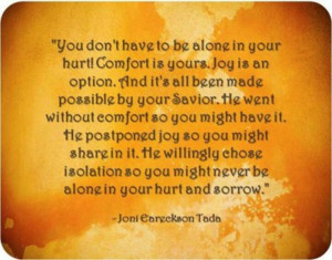 Joni Eareckson Tada/. I need to share this (in a card maybe) with a ...