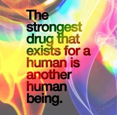 damn straight! #love #drugs #quotes