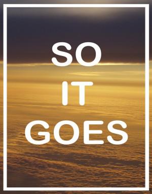 Kurt Vonnegut QUOTE POSTER - So It Goes - typography Word Art Print ...