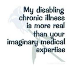 "my favorite chronic illness quotes is, ""My disabling chronic illness ..."