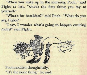 "... that he wants as much kindness as Roo."" A.A. Milne, Winnie the Pooh"