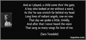 And as I played, a child came thro' the gate, A boy who looked at me ...