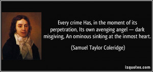 ... , An ominous sinking at the inmost heart. - Samuel Taylor Coleridge