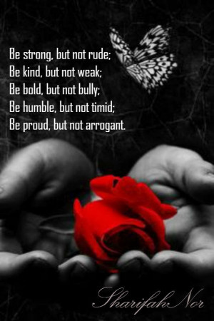 be strong but not rude be kind but not weak be bold but not bully be ...