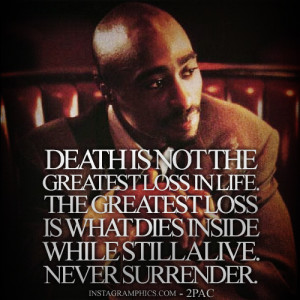 ... Not The Greatest Loss In Life 2pac Quote graphic from Instagramphics