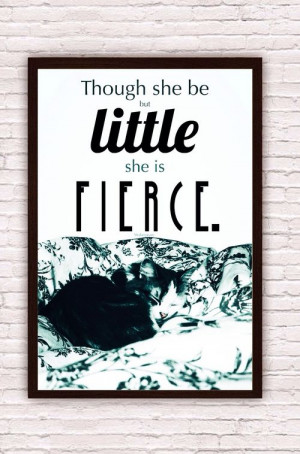 Shakespeare Quote // Though she be but little she is fierce / Black ...