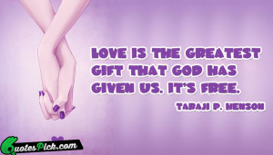 Love Is The Greatest by taraji-henson Picture Quotes