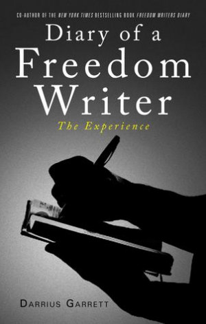Diary of a Freedom Writer: The Experience by Darrius Garrett ...