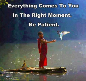 ... Quotes, Patience, Inner Peace, Positive Attitude, Be Patient