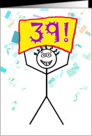 Happy 39th Birthday-Stick Figure Holding Sign card - Product #786152
