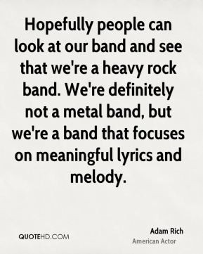 ... Quote Picture Hopefully people can look at our band and see Quote