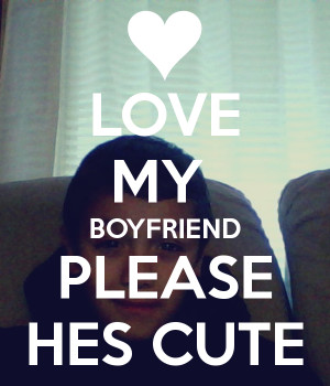 Love Boyfriend Please Hes