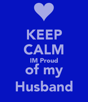 KEEP CALM IM Proud of my Husband