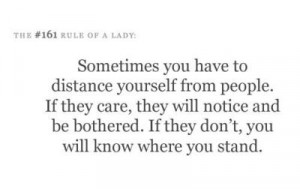 Sometimes you have to distance yourself from people. #quotes