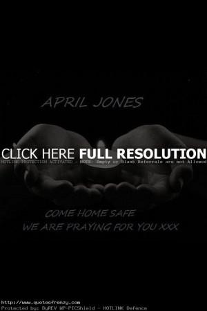 April Jones Come Home Safe Inspirational Life Quotes