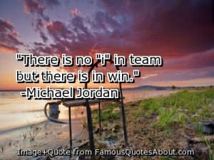 """... In Team But There Is In Win """" - Michael Jordan ~ Teamwork Quote"""