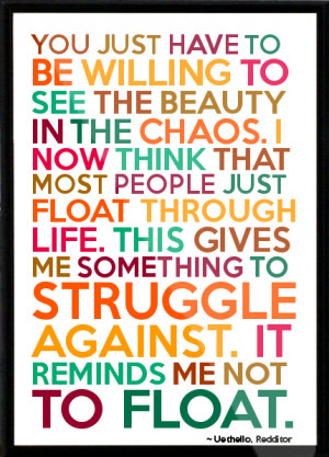 ... in the chaos. I now think that most people just float Framed Quote