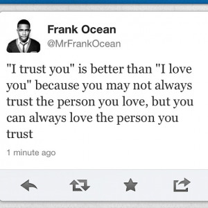 Frank Ocean Love Quotes Lovequotesrus: everything love