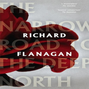 Richard Flanagan Wins Man Booker Prize For The Narrow Road to the Deep ...