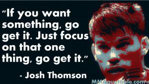 Josh Thomson Quotes