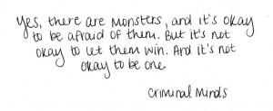 Monsters —Criminal minds.
